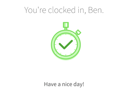 You're clocked in confirmation screen